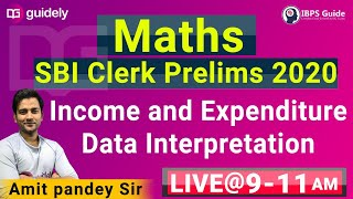 Maths - Income and Expenditure - Data Interpretation | SBI Clerk Prelims 2020 by Amit Sir