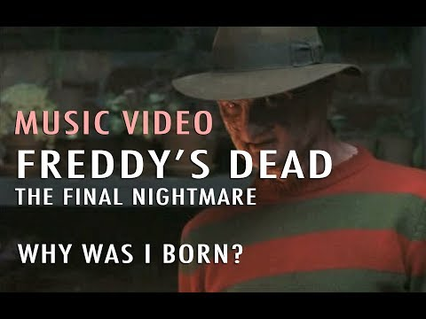 Music Video: Why Was I Born (Freddy's Dead End Montage)