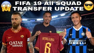Fifa 19 All Summer Transfers Squad Update