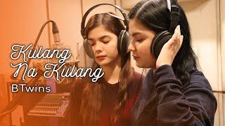 BTwins - Kulang Na Kulang (Performance Video)