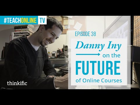 The Future of Online Education & Online Courses | Interview with Danny Iny