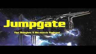 JUMPGATE - Babylon 5 Re-watch Podcast Promo 1