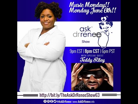 The Ask Dr. Renee Show with Teddy Riley