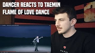 DANCER REACTS TO テミン TAEMIN FLAME OF LOVE DANCE