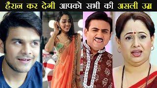 Real Age of All TMKOC (Tarak mehta) Actors in 2020