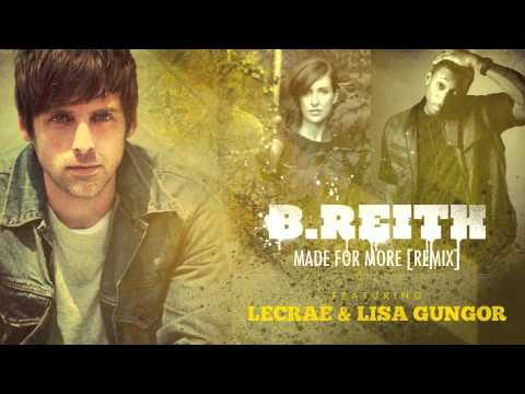 "Download B.Reith ""Made for More Remix"" (@b_reith @lecrae @lisagungor @gungormusic)"