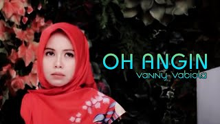 Download OH ANGIN - RITA BUTAR BUTAR COVER BY VANNY VABIOLA
