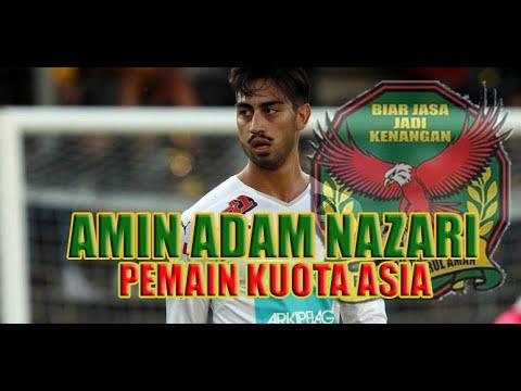 Amin Adam Nazari ( Pemain Kuota Asia Kedah )