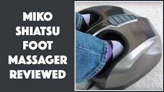 Miko Shiatsu Foot Massager - TESTED & REVIEWED!