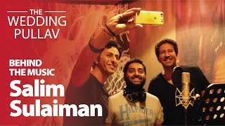 The Wedding Pullav - Title Track - Salim Sulaiman & Arijit Singh | Behind The Music