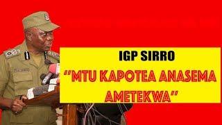 'Mtu kapotea kaaga mke wake anasema katekwa'-IGP SIRRO