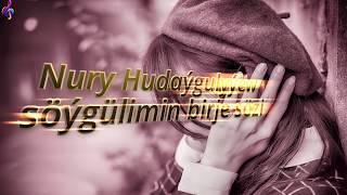 Nury Hudaygulyyew Söygülimin birje sözi