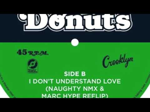Dusty Donuts - I Dont Understand Love (Naughty NMX & Marc Hype Reflip)