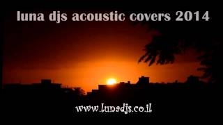 luna djs special acoustic cover set 2014