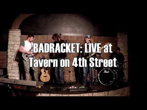 Badracket - LIVE at Tavern on 4th Street