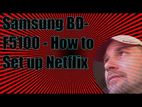 Samsung BDF5100  How to Setup Netflix