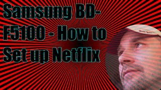Samsung BD-F5100 - How to Setup Netflix