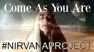 """#NIRVANAPROJECT: """"Come As You Are"""" Cover by AYSEDENIZ with IVAN SHOPOV & EKIN BERNAY"""