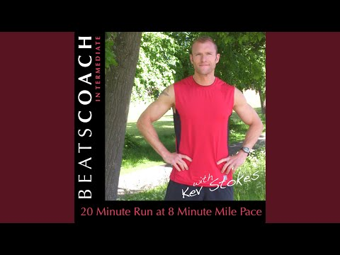 20 Minute Run at 8 Minute Mile Pace