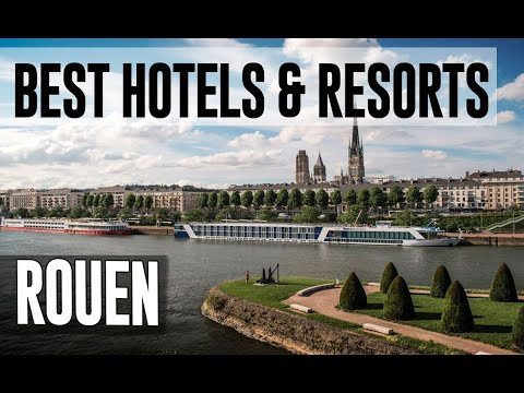 Best Hotels And Resorts In Rouen, France