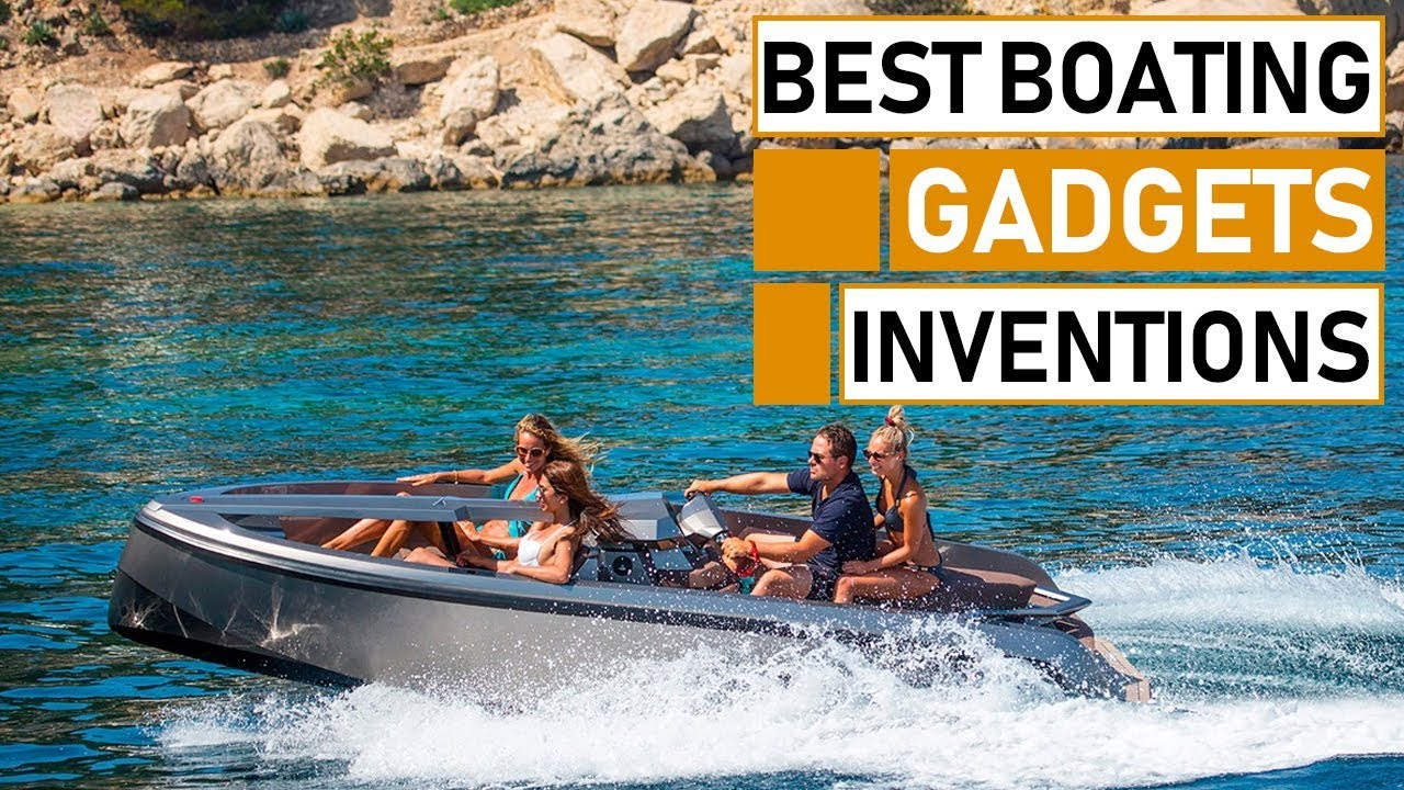 Top 5 Amazing Boating Gadgets & Accessories Inventions