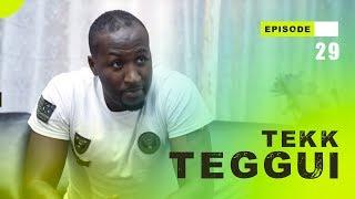 TEKK TEGGUI - Saison 1 - Episode 29