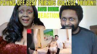 David Dobrik - PAYING OFF BEST FRIENDS COLLEGE TUITION!! REACTION