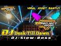 Dj Dusk Till Dawn Viral Joget Santuy Slow Bass Terbaru  By R Project  Mp3 - Mp4 Download