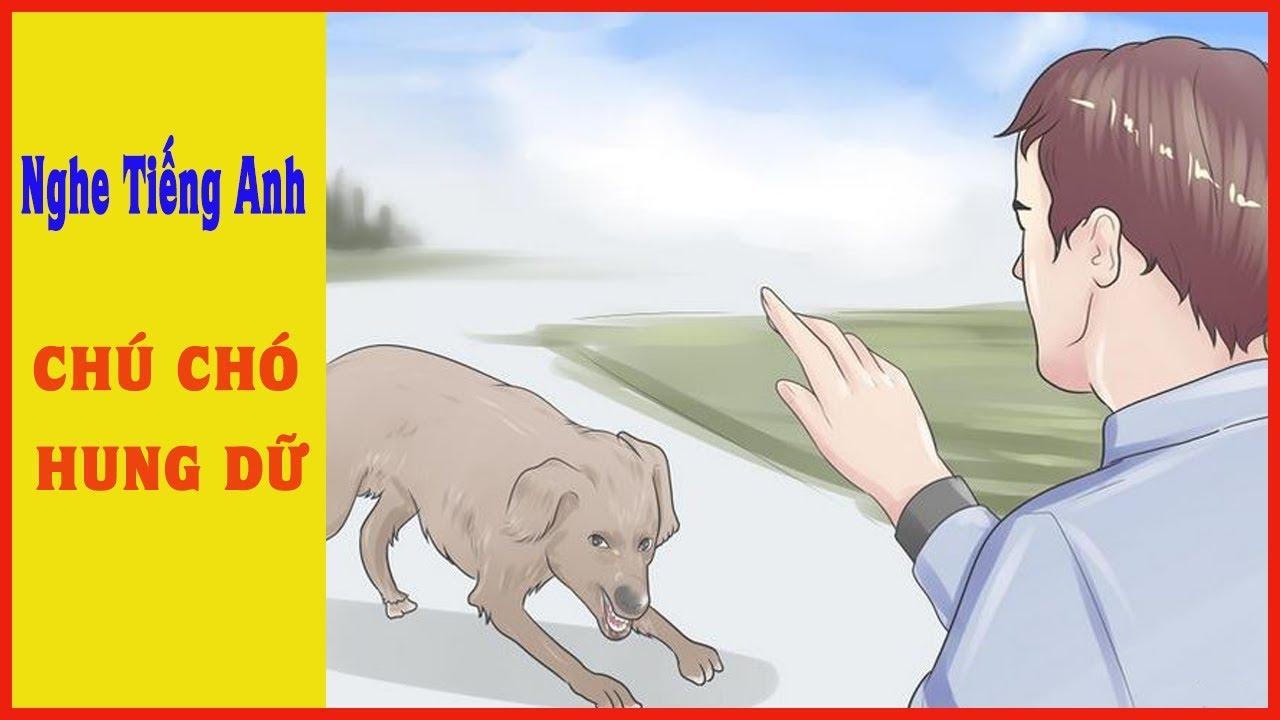 Chú Chó Hung Dữ | Audio Nghe Tiếng Anh Mỗi Ngày