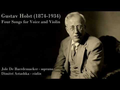 Gustav Holst - Four Songs for Voice and Violin, Op.35 (4)