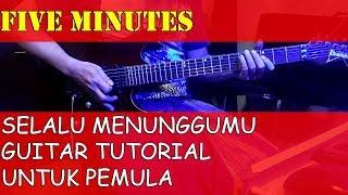 Download lagu Five Minutes Selalu Menunggumu / Tutorial Gitar Lengkap Untuk Pemula