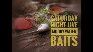 Saturday Night Live: Muddy Water Baits