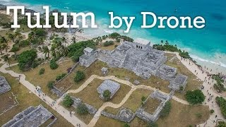 Tulum by Drone