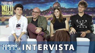 Notti Magiche: Paolo Virzì, Irene Vetere, Mauro Lamantia e Giovanni Toscano - Intervista Esclusiva