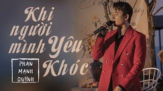Phan Mạnh Quỳnh - Khi Người Mình Yêu Khóc (Live at Mây Lang Thang)