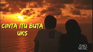 Cinta Itu Buta (lyrik) UK's Band