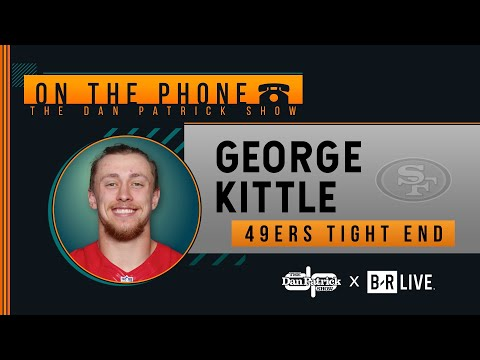 The Sports Fanatics with Chris Williams and Ross Peterson - George Kittle on Dan Patrick Show
