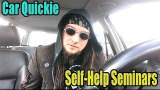 Car Quickie: Self-Help Seminars