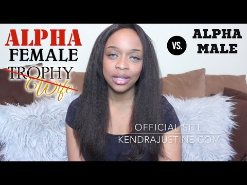 Alpha Females Don't wanna be TROPHY Wife?? #AlphaMales