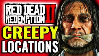 Creepy Locations in Red Dead Redemption 2