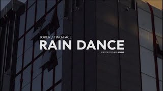 JOKER/TWO-FACE - RAIN DANCE (Official Music Video)
