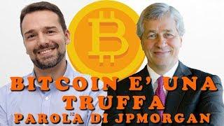 Non comprate Bitcoin, lo dice JPMorgan e le Criptovalute sono un Truffa