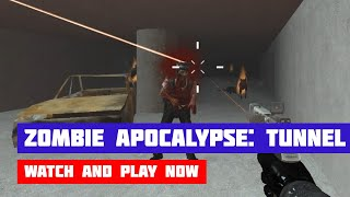 Zombie Apocalypse: Tunnel Survival · Game · Gameplay