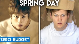 Video K-POP WITH ZERO BUDGET! (BTS- Spring Day) download MP3, 3GP, MP4, WEBM, AVI, FLV Juli 2018