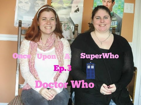 Once Upon A Superwho Ep  3 Doctor Who