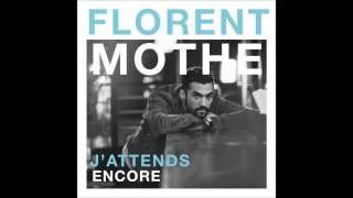 Florent Mothe - J'attends encore (Audio officiel)