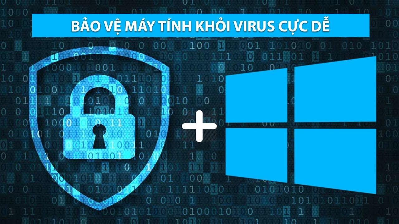 Hướng dẫn cài đặt phần mềm diệt virus cho máy tính Win 10 bạn nên biết