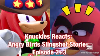Knuckles Reacts: Angry Birds Slingshot Stories Episode 2+3