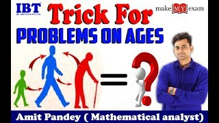 Best Tricks to Solve Problems on Ages | Ages Problems Shortcuts | BY AMIT PANDEY | IBT INSTITUTE