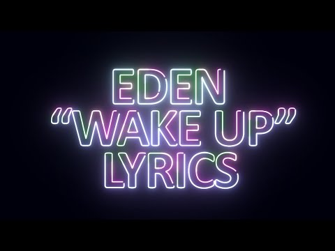 EDEN - Wake Up Lyrics
